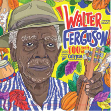 100 Years of Calypso Walter Ferguson