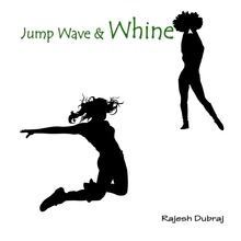 Jump Wave and Whine