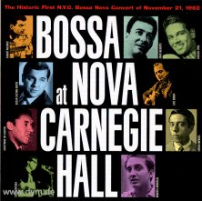 Bossa Nova At Carnegie Hall 1962