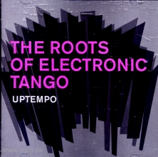 Roots Of Electronic Tango Uptemp